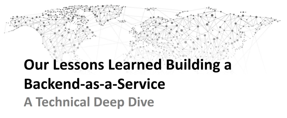 Lessons Learned Building a Backend-as-a-Service: A Technical Deep Dive